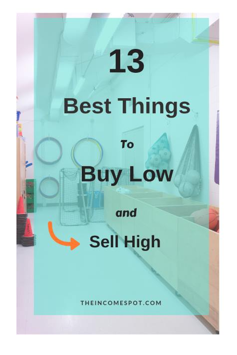 f739270ec7e 13 Best Things to Buy Low and Sell High - Theincomespot